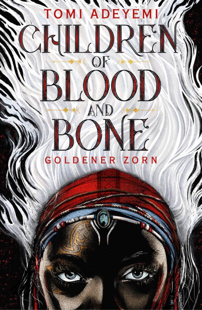 """Neuerscheinung Juni: """"Children of Blood and Bone: Goldener Zorn"""" von Tomi Adeyemi, (c) FISCHER FJB"""